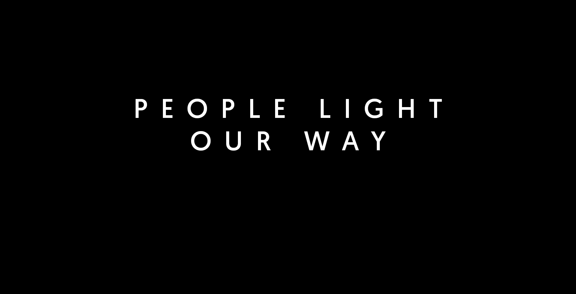People light our way